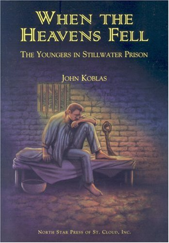 When the Heavens Fell: The Youngers in Stillwater Prison (0878391800) by John Koblas