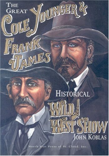 The Great Cole Younger and Frank James Historical Wild West Show
