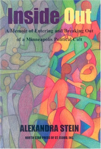 9780878391875: Inside Out: A Memoir of Entering and Breaking Out of A Minneapolis Political Cult
