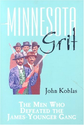 9780878392155: Minnesota Grit: The Men Who Defeated the James-younger Gang