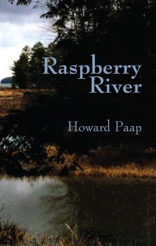 Raspberry River: Howard Paap