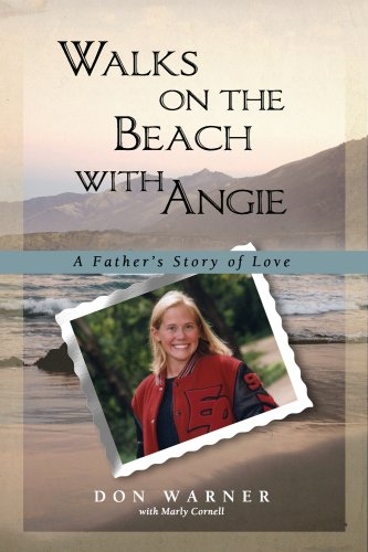 Walks on the Beach with Angie: A Father's Story of Love: Warner, Don with Marly Cornell