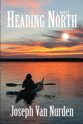 Heading North - A Novel: Nurden, Joseph Van
