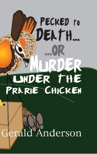 Pecked to Death. or . Murder Under: Gerald Anderson