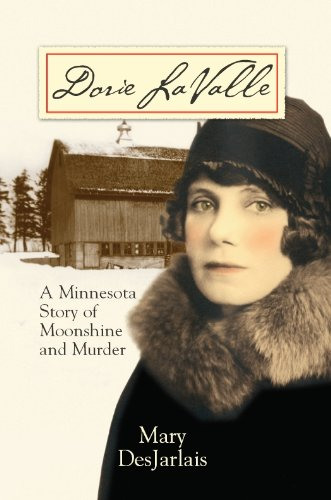Dorie La Valle: A Minnesota Story of Moonshine and Murder - A Novel {FIRST EDITION}
