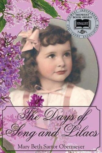 The Days of Song and Lilac {FIRST EDITION}: Obermeyer, Mary Beth Sartor