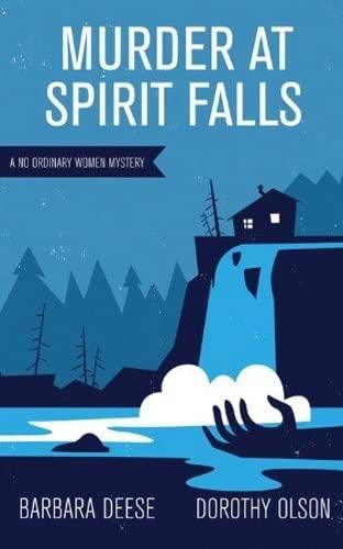 Murder at Spirit Falls: Barbara Deese; Dorothy Olson