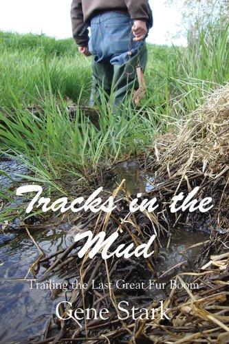 9780878396306: Tracks in the Mud: Trailing My Dreams through the Last Great Fur Boom