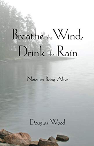 9780878397099: Breathe the Wind, Drink the Rain: Notes on Being Alive