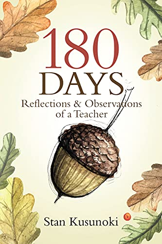 180 Days: Reflections and Observations of a Teacher: Stan Kusunoki