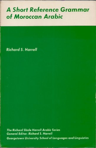 9780878400065: A Short Reference Grammar of Moroccan Arabic (Richard Slade Harrell Arabic Series)