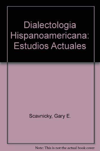 9780878400805: Dialectologia Hispanoamericana: Estudios Actuales (Spanish and English Edition)