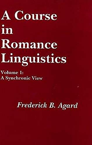 9780878400881: A Course in Romance Linguistics: A Synchronic View, vol. 1: A Synchronic View v. 1