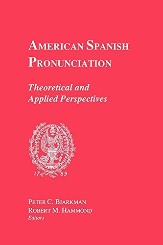 9780878400997: American Spanish Pronunciation: Theoretical and Applied Perspectives (Romance Languages & Linguistics Series)