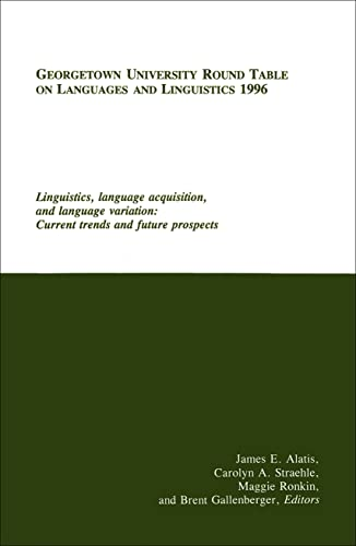 9780878401314: Georgetown University Round Table on Languages and Linguistics (GURT) 1996: Linguistics, Language Acquisition, and Language Variation: Current Trends and Future Prospects
