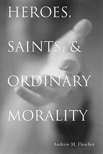 9780878401376: Heroes, Saints, and Ordinary Morality (Moral Traditions)