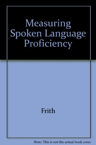 Measuring Spoken Language Proficiency: Frith, James R. (ed.)