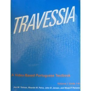 Travessia: A Video-Based Portuguese Textbook Preliminary Edition, Units 1-6