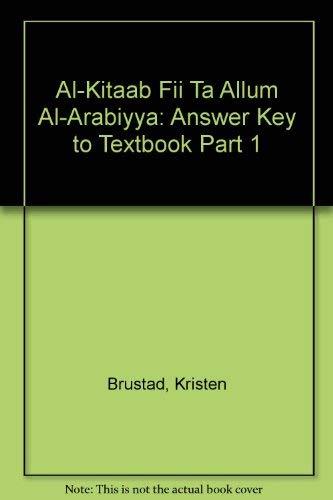 9780878402984: Al-Kitaab Fii Ta Allum Al-Arabiyya: Answer Key to Textbook Part 1