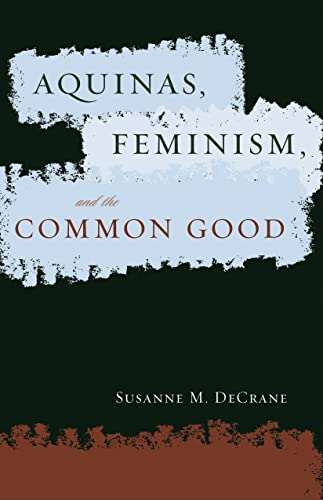 9780878403493: Aquinas, Feminism, and the Common Good (Moral Traditions)