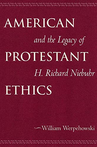 9780878403837: American Protestant Ethics and the Legacy of H. Richard Niebuhr
