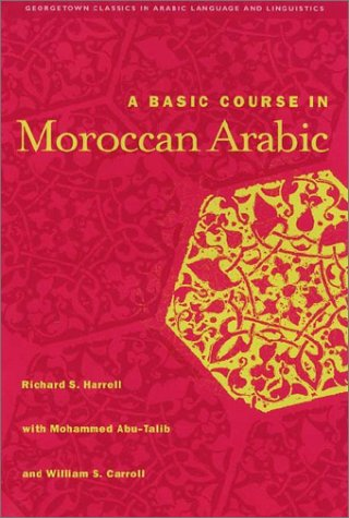 9780878403875: A Basic Course in Moroccan Arabic (Georgetown Classics in Arabic Language and Linguistics)