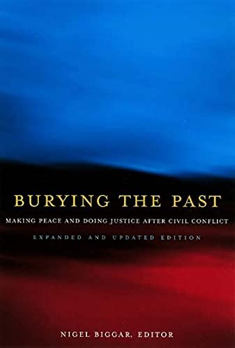 9780878403943: Burying the Past: Making Peace and Doing Justice After Civil Conflict