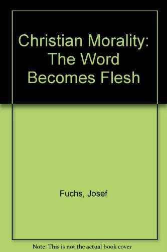 9780878404513: Christian Morality: The Word Becomes Flesh