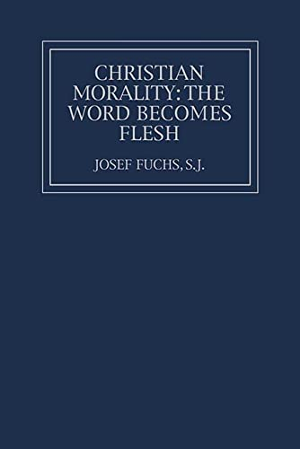 9780878404520: Christian Morality: The Word Becomes Flesh