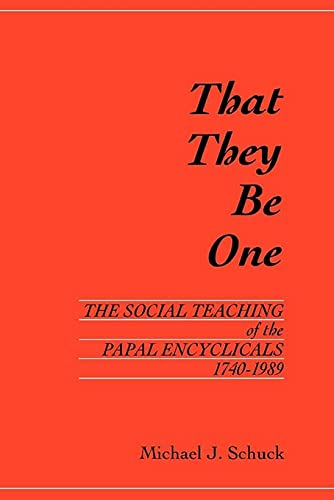 9780878404896: That They Be One: The Social Teaching of Papal Encyclicals 1740-1989