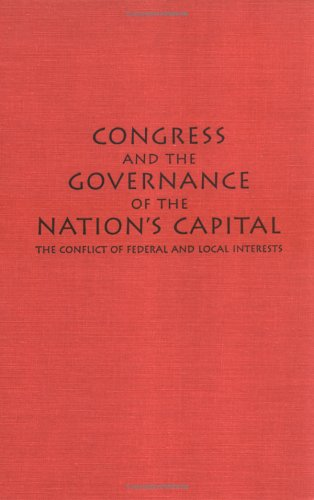 9780878405633: Congress and the Governance of the Nation's Capital: The Conflict of Federal and Local Interests