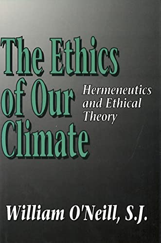 9780878405657: The Ethics of Our Climate: Hermeneutics and Ethical Theory