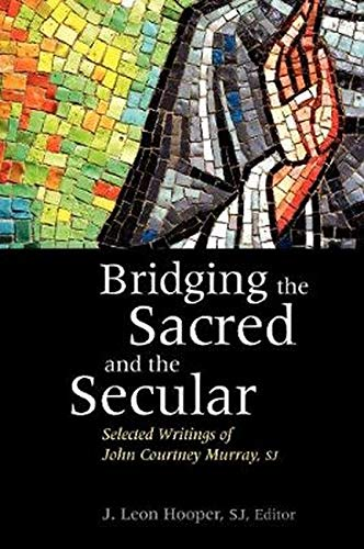 9780878405718: Bridging the Sacred and the Secular: Selected Writings of John Courtney Murray (Moral Traditions series)
