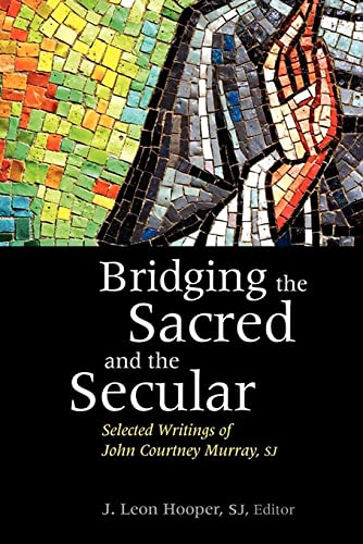 9780878405718: Bridging the Sacred and the Secular: Selected Writings of John Courtney Murray (Moral Traditions)