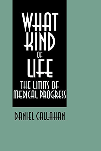 9780878405732: What Kind of Life?: The Limits of Medical Progress
