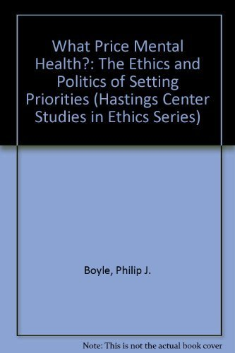 9780878405763: What Price Mental Health?: The Ethics and Politics of Setting Priorities (Hastings Center Studies in Ethics)