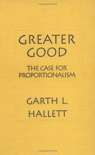 9780878405909: Greater Good: The Case for Proportionalism (Moral Traditions S)