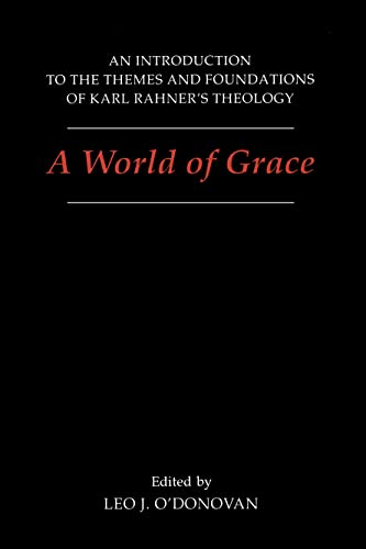 9780878405961: A World of Grace: An Introduction to the Themes and Foundations of Karl Rahner's Theology