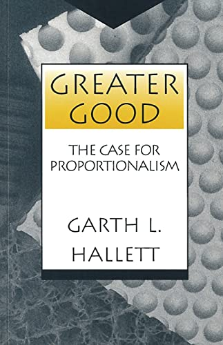 9780878405985: Greater Good: The Case for Proportionalism (Moral Traditions and Moral Arguments)