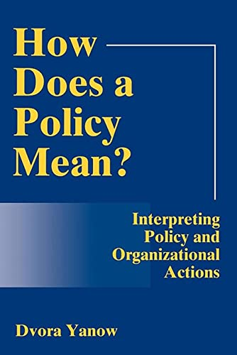 9780878406128: How Does A Policy Mean?: Interpreting Policy and Organizational Actions