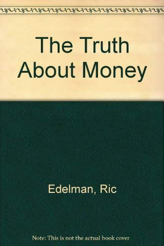 "9780878406159: The Truth About Money: ""Because Money Doesn't Come With Instructions"""