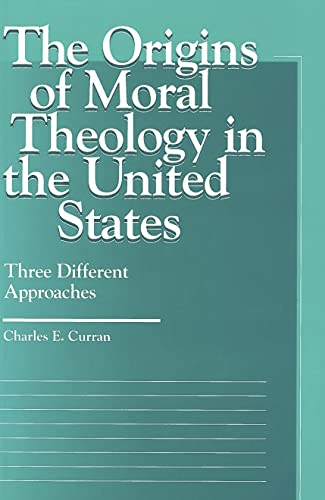 9780878406357: The Origins of Moral Theology in the United States: Three Different Approaches (Moral Traditions)