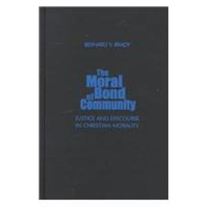 9780878406906: The Moral Bond of Community: Justice and Discourse in Christian Morality