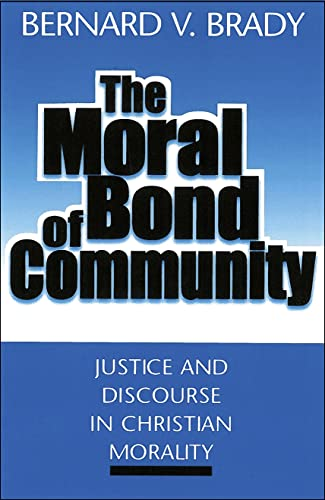 9780878406913: The Moral Bond of Community: Justice and Discourse in Christian Morality