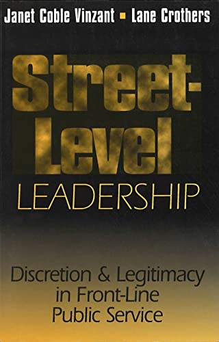 9780878407057: Street-Level Leadership: Discretion and Legitimacy in Front-Line Public Service