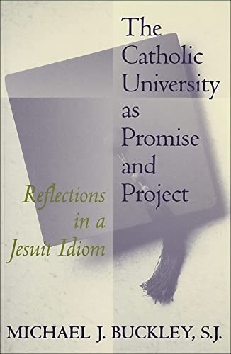 9780878407101: The Catholic University as Promise and Project: Reflections in a Jesuit Idiom