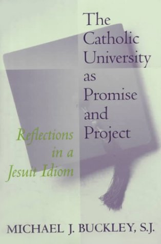 9780878407118: The Catholic University As Promise and Project: Reflections in a Jesuit Idiom