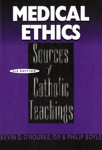 Medical Ethics: Sources of Catholic Teachings: Kevin D. O'Rourke,
