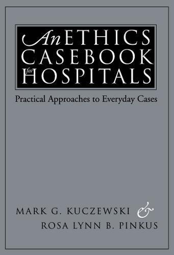 9780878407231: An Ethics Casebook for Hospitals: Practical Approaches to Everyday Cases