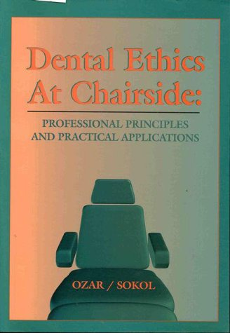 9780878407590: Dental Ethics at Chairside: Professional Principles and Practical Applications